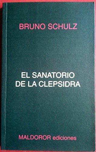 9788460779131: Sanatorio de la clepsidra, el