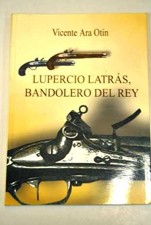 9788460784234: Lupercio latras bandolero del reyorna de gallego sabinanago