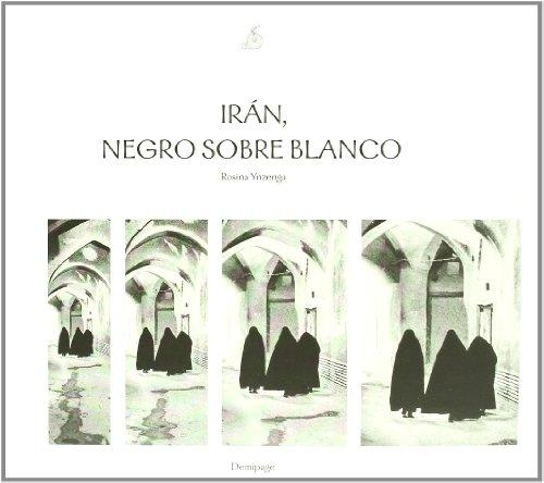 9788460790884: Iran Negro Sobre Blanco (Viajes de Media Página)