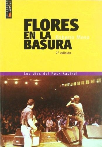 9788460795445: Flores En La Basura: Los Dias Del Rock Radikal