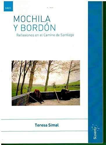 9788460797234: MOCHILA Y BORDON: REFLEXIONES EN EL CAMINO DE SANTIAGO