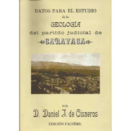 9788460801924: Datos Para El Estudio De La Geología Del Partido Judicial De Caravaca