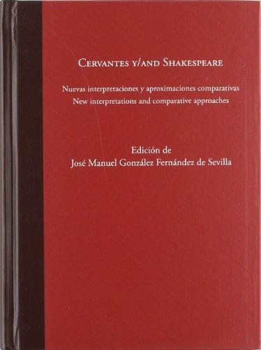 9788460804482: Cervantes y Shakespeare : nuevas interpretaciones y aproximaciones comparativas