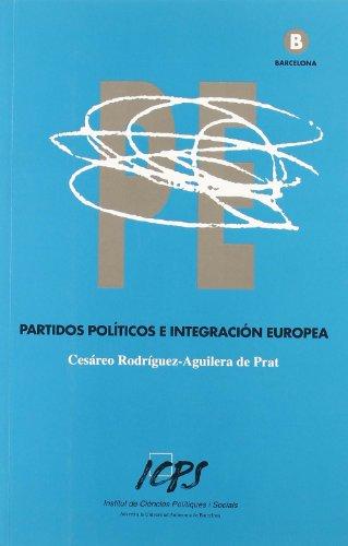 9788460807407: Partidos Politicos E Integracion Europea (Partidos Politicos E Integracion Europea)