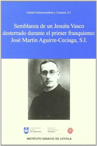 Semblanza De Un Jesuita Vasco Desterrado Durante El Franquismo: Gabriel Intxaurrandieta