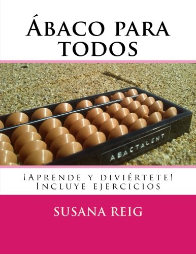 Ábaco para todos (Spanish Edition): Reig, Susana; Atienza, David