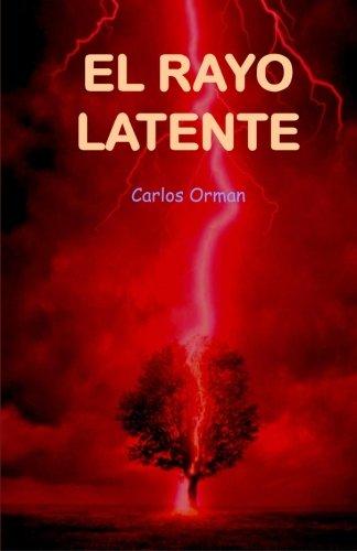 9788460831761: El Rayo Latente