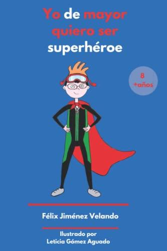 9788460835219: Yo de mayor quiero ser súper héroe: (y de pequeño también): Volume 1 (Las aventuras de Pacopé)