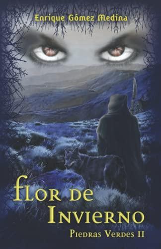 9788460837169: Flor de invierno: Novela Juvenil de Aventuras, Suspense y Fantasia (Piedras Verdes) (Volume 2) (Spanish Edition)