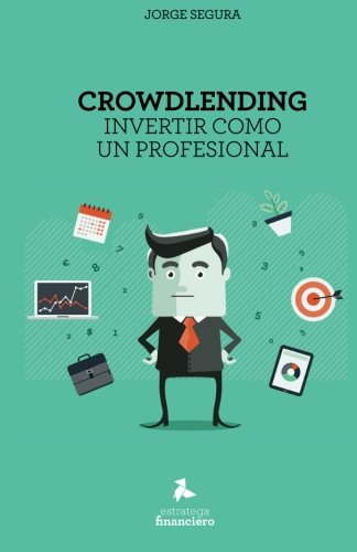 9788460839026: Crowdlending: Invertir como un profesional (Spanish Edition)