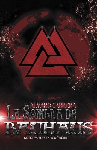 9788460847595: La Sombra de Bauhaus (El Expediente Nstrnd) (Volume 1) (Spanish Edition)