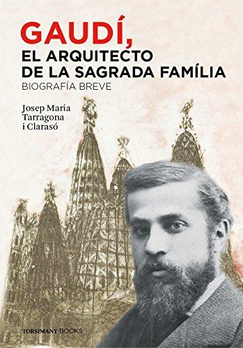 9788460853497: Gaudí, el Arquitecto de la Sagrada Família - Biografía breve