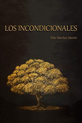 Los Incondicionales (Spanish Edition): Sánchez Martín, Pilar