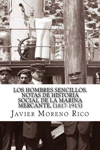 Los hombres sencillos. Historia social de la: Rico, Javier Moreno