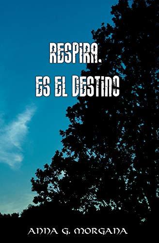 9788460863922: Respira, es el destino (Spanish Edition)