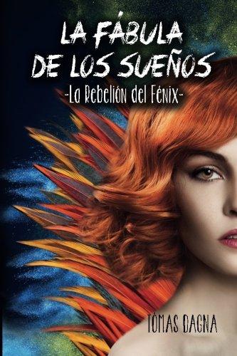 9788460871712: La Fábula de los Sueños: La Rebelión del Fénix (Volume 1) (Spanish Edition)