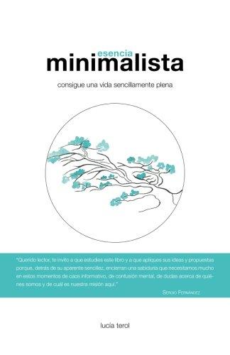 9788460877110: Esencia Minimalista: Consigue una vida sencillamente plena (Spanish Edition)