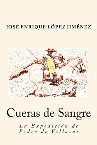 9788460877271: Cueras de Sangre: La Expedición de Pedro de Villasur (Spanish Edition)