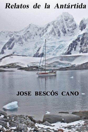 9788460879435: Relatos de la Antartida: Una travesia en el Spirit of Sydney