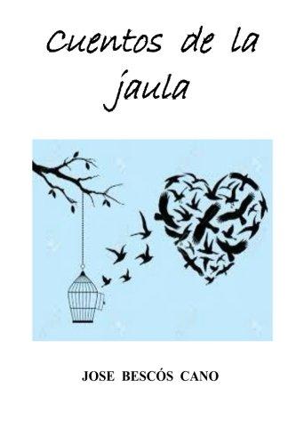 9788460879442: Cuentos de la jaula (Spanish Edition)