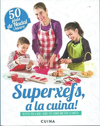 9788460882473: Superxefs, a la cuina- 50 plats de nadal i hivern: Receptes per a nens i nenes per cuinar amb tota la família