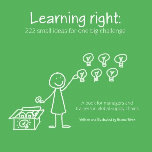 9788460886020: Learning right: 222 small ideas for one big challenge: A book for managers and trainers in global supply chains