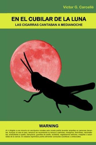 9788460886662: En el cubilar de la luna: Las cigarras cantaban a medianoche (Spanish Edition)