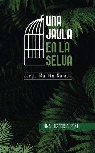 9788460889564: Una Jaula en la Selva: La industria del secuestro en Colombia