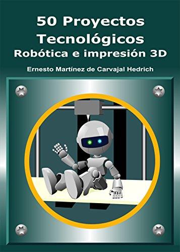 9788460890447: 50 Proyectos Tecnológicos - Robótica e Impresión 3D