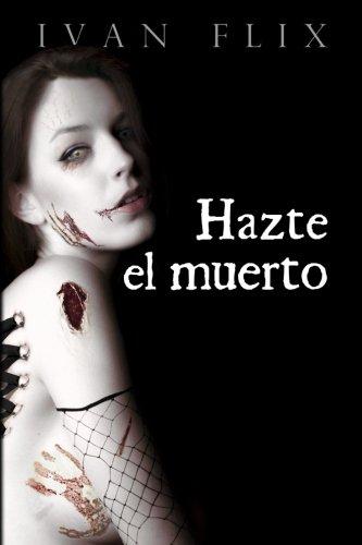 9788460891123: Hazte el muerto (Spanish Edition)