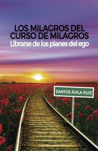 9788460892489: Los milagros del Curso de Milagros: Librarse de los planes del ego (Spanish Edition)