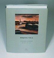 Miquel Vila. Pintures 1959-2003. Catalogue raisonne.: Lafontana, Maite and Francesc Fontbona (...