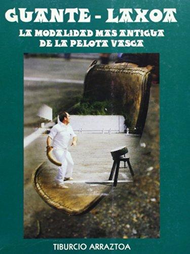9788460916390: Guante-laxoa, la modalidad mas antigua de la pelota vasca
