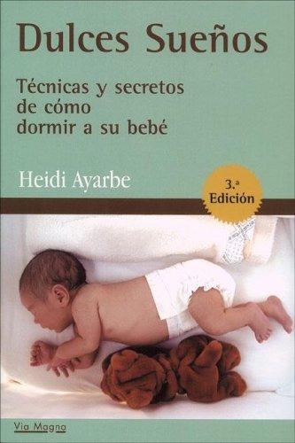9788460920069: Dulces sueños - tecnicas y secretos de como dormir a su bebe