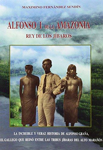 9788460954927: alfonso-i-de-la-amazonia-rey-de-los-jibaros