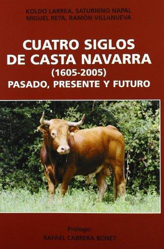 9788460959908: Cuatro Siglos De Casta Navarra (1605-2005)