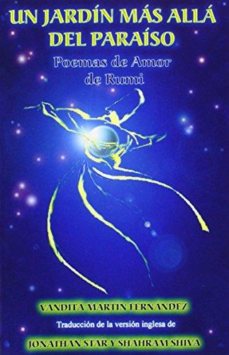 9788460965091: Un jardin mas alla del paraiso - Poemas de Amor de Rumi