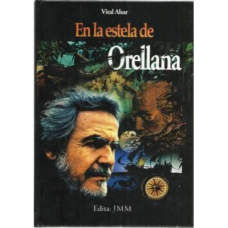 9788460970040: En la estela de Orellana.