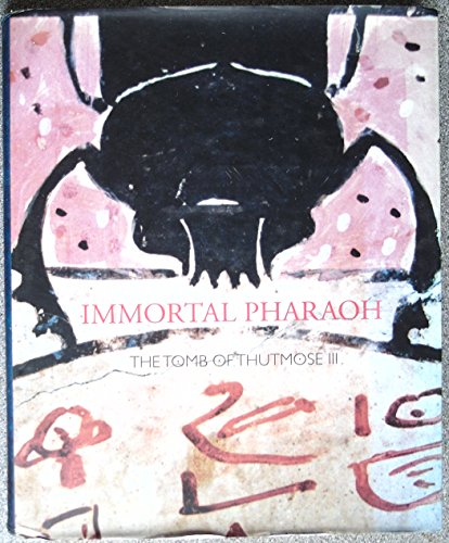 9788460970934: Inmortal pharaoh: the tomb of thutmosse III 2005 (cat.exposicion)
