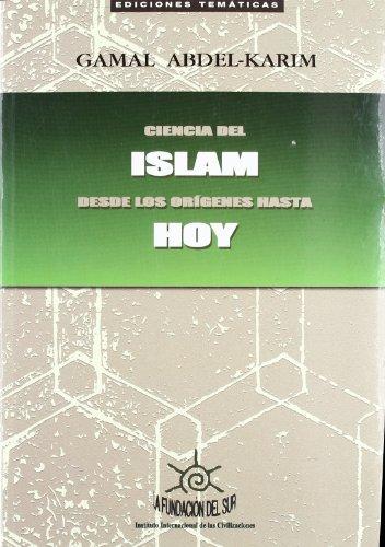 9788460971023: Ciencia del Islam desde los origenes hasta hoy