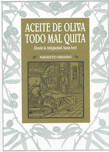 9788460981008: Aceite de oliva, todo mal quita