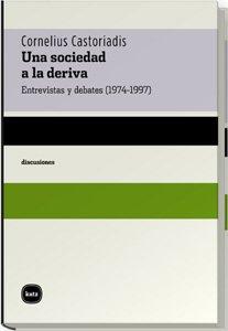9788460983613: Una Sociedad A La Deriva. Entrevi (discusiones)