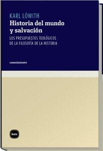 Historia del mundo y salvacion/ History of the World and the Salvation: Los Presupuestos ...