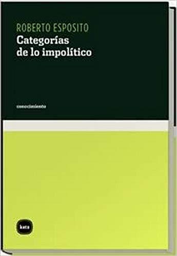 9788460983903: Categorias De Lo Impolitico (conocimiento)