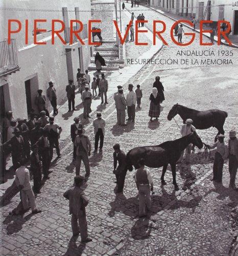 9788460990956: Pierre Verger, Andalucía 1935: Resurrección de la memoria