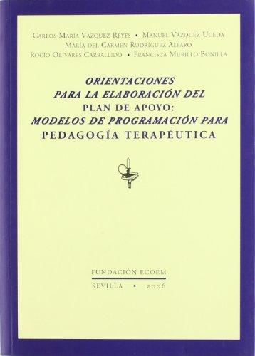 9788460994114: Orientaciones para la elaboración del plan de apoyo : modelos de programación para pedagogía terapéutica