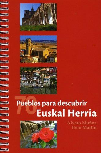 9788460994220: 70 pueblos para descubrir euskal herria (Rutas Para Descubrir)
