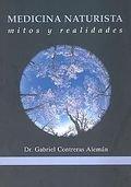 9788460994763: MEDICINA NATURISTA: MITOS Y REALIDADES