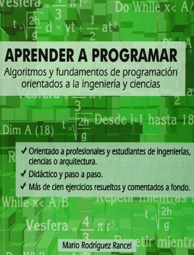 9788460995449: Aprender a programar : algoritmos y fundamentos de programación orientados a la ingeniería y ciencias