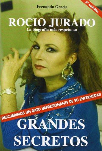 9788460997368: Grandes secretos de Rocio Jurado :la biografia mas respetuosa
